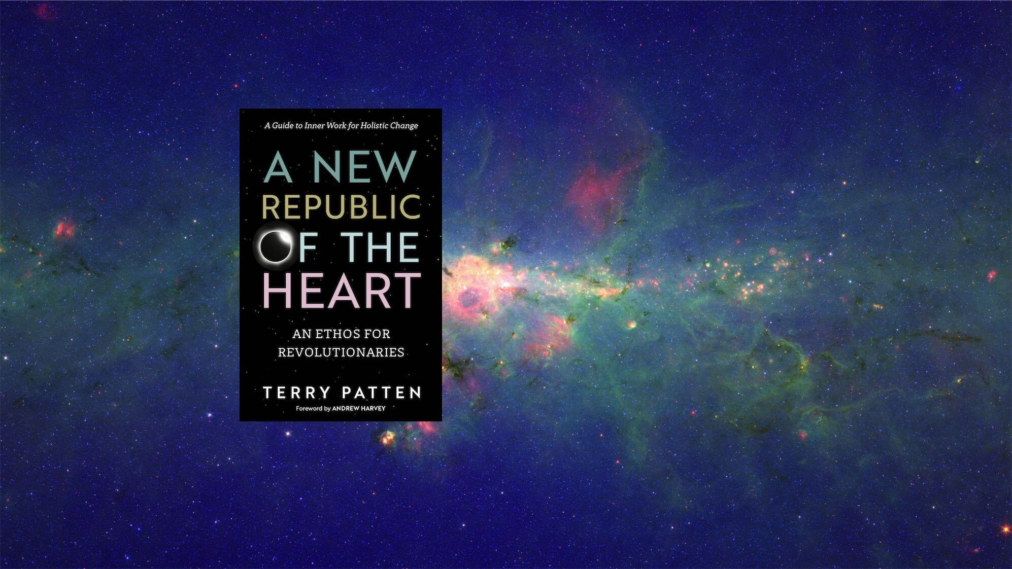 A NEW REPUBLIC OF THE HEART—an Ethos for Revolutionaries